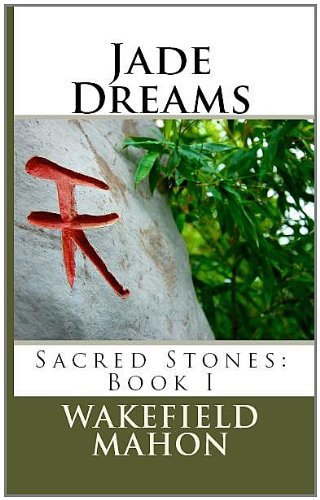 Jade Dreams (Sacred Stones Book 1)