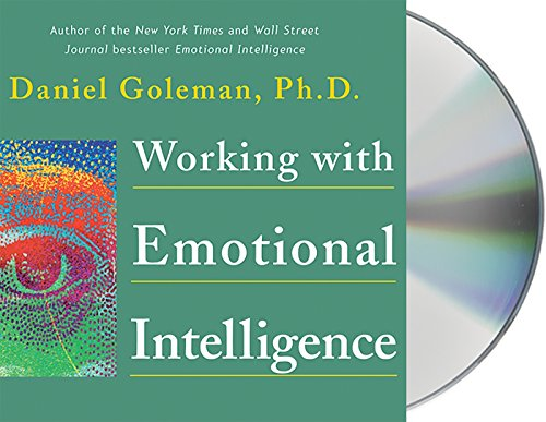 Working with Emotional Intelligence (Leading with Emotional Intelligence)