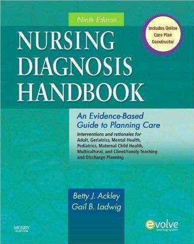 Download B.J. Ackley MSN EdS RN's G. B. Ladwig MSN RN CHTP's Nursing Diagnosis Handbook 9th (Ninth) edition(Nursing Diagnosis Handbook: An Evidence-Based Guide to Planning Care [Paperback])(2010) ebook