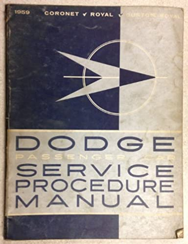 1959 dodge coronet custom royal car shop service manual dodge rh amazon com 1959 Plymouth 1958 Dodge