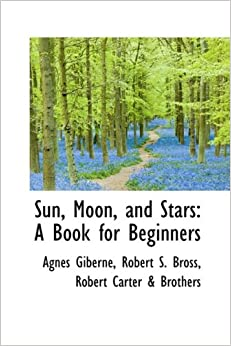 Book Sun, Moon, and Stars: A Book for Beginners