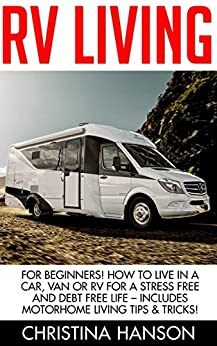 Amazon.com: RV Living: For Beginners! How To Live In A Car