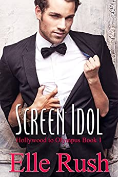 Screen Idol: Hollywood to Olympus Book 1 by [Rush, Elle]
