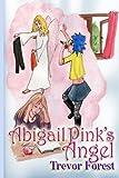 Abigail Pink's Angel, Trevor Forest, 1478360208