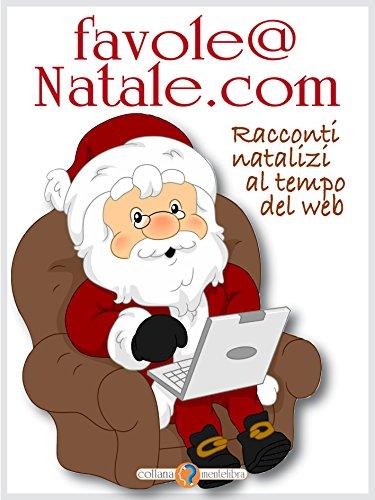 Immagini Di Natalecom.Favole Natale Com Racconti Natalizi Al Tempo Del Web