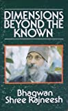 Dimensions Beyond the Known, Osho Oshos, 0914794353