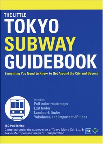 The Little Tokyo Subway Guidebook: Everything You Need to Know to Get Around the City and Beyond