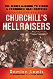 Churchill's Hellraisers: The Secret Mission to