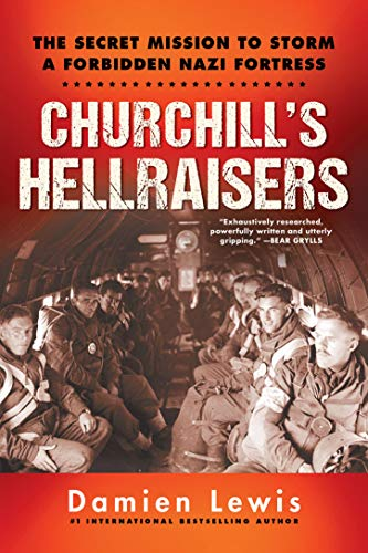Book Cover: Churchill's Hellraisers: The Secret Mission to Storm a Forbidden Nazi Fortress