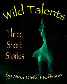 Wild Talents: Three Short Stories by [Hoffman, Nina Kiriki]