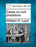 Cases on civil Procedure, William H. Loyd, 1240174144