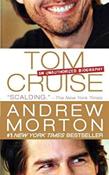 Tom Cruise: An Unauthorized Biography by [Morton, Andrew]