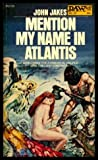 """MENTION MY NAME IN ATLANTIS - Conax the Chimerical (re Conan the Barbarian)"" av John Jakes"