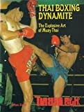 img - for Thai Boxing Dynamite: Explosive Art of Muay Thai book / textbook / text book