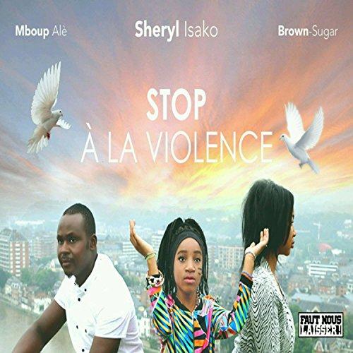 stop la violence by brown sugar mboup al sheryl isako on amazon music. Black Bedroom Furniture Sets. Home Design Ideas