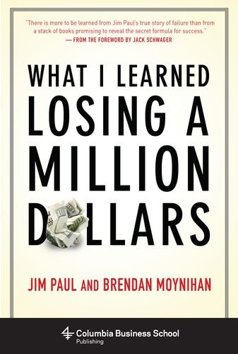 What I Learned Losing a Million Dollars (Columbia Business School Publishing) by Columbia University Press