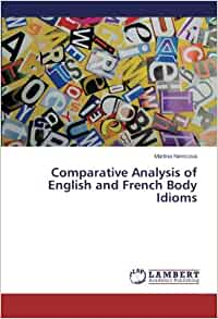 an analysis of ideomatic english Determine whether or not word strings constituted acceptable english phrases were measured concepts of syntactic and semantic analysis analysis substitution position conditions were collapsed for this analysis for those subjects who had some awareness of the presence of idioms, mean reaction time to the.