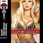 The Housewife and the Hooker: A MILF's FFM Threesome Erotica Story   Diana Dare