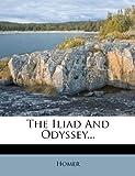 The Iliad and Odyssey..., , 1276065671
