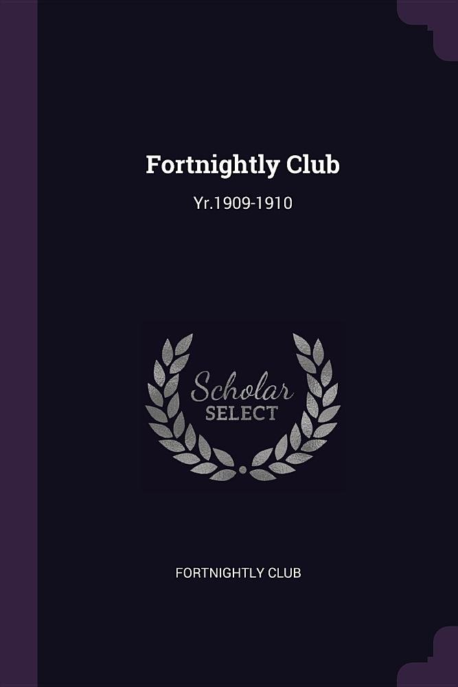 Fortnightly Club: Yr.1909-1910 PDF