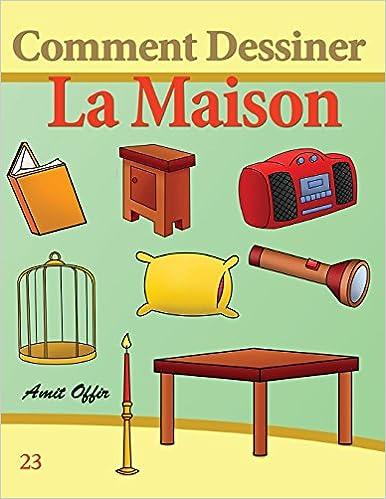 Comment Dessiner: La Maison: Livre de Dessin: Apprendre Dessiner: Volume 23 (Comment Dessiner des Comics)