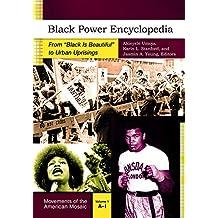 "Black Power Encyclopedia [2 volumes]: From ""Black Is Beautiful"" to Urban Uprisings"