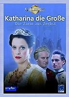 Katharina die Gro�e - Die Zarin aus Zerbst