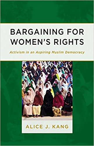 Bargaining for Women's Rights: Activism in an Aspiring Muslim Democracy cover
