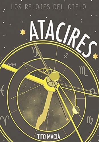 Atacires Los relojes del cielo  [Macia, Tito] (Tapa Blanda)