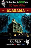 ALABAMA (the United States of Ahhhh!-Merica: 50 States of Fear), E. G. Foley, 1490396462