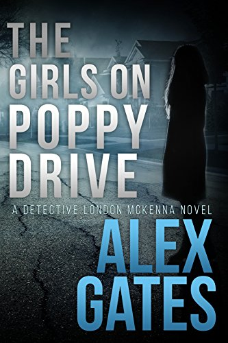 Gates Sunset (The Girls On Poppy Drive: A Detective London McKenna Novel)