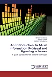 An Introduction to Music Information Retrieval and Signaling schemes: A quick approach to MIR and DSP techniques