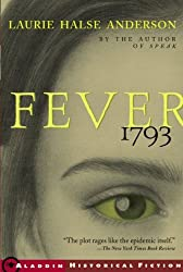 [(Fever, 1793 )] [Author: Laurie Halse Anderson] [May-2002]