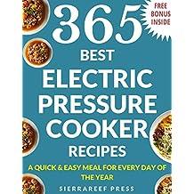 PRESSURE COOKER RECIPES: 365 Electric Pressure Cooker Recipes (pressure cooker recipes for electric pressure cookers, pressure cooker, pressure cooker recipes, electric pressure cooker cookbook)