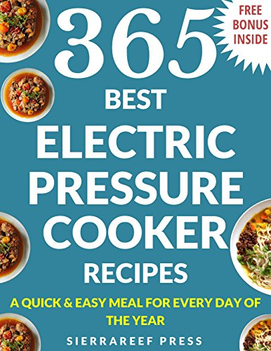 PRESSURE COOKER RECIPES: 365 Electric Pressure Cooker Recipes (pressure cooker recipes for electric pressure cookers, pressure cooker, pressure cooker recipes, electric pressure co