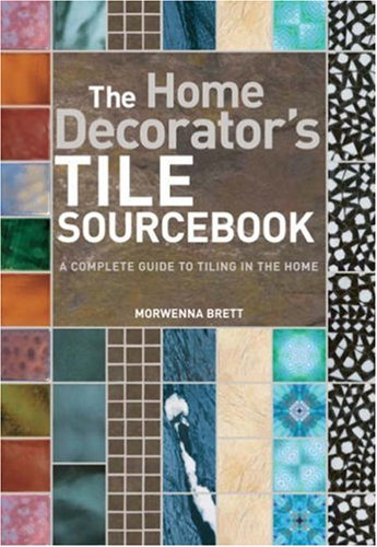 Download Tile Sourcebook: A Complete Guide to Tiling in the Home pdf epub