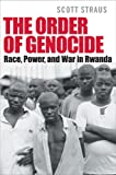 Front cover for the book The Order of Genocide: Race, Power, And War in Rwanda by Scott Straus
