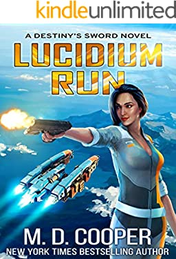 Lucidium Run - An Epic Science Fiction Adventure (Destiny's Sword Book 0)