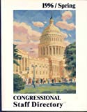 Congressional Staff Directory, 1996-Spring, , 0872891186