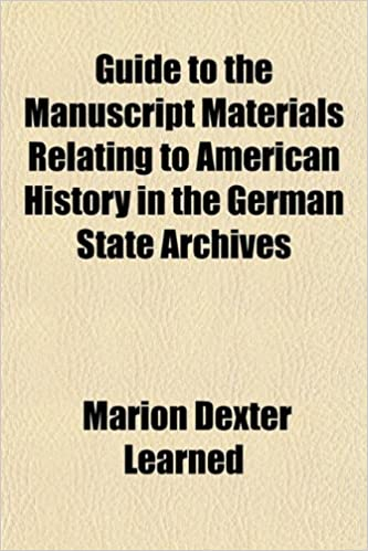Guide to the manuscript materials relating to American history in the German state archives
