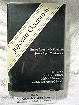 joycean occasions essays from the milwaukee james joyce  joycean occasions essays from the milwaukee james joyce conference janet egleson dunleavy melvin j friedman michael patrick gillespie 9780874134025