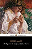 The Figure in the Carpet and Other Stories (Penguin Classics)