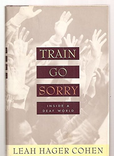 Train Go Sorry : Inside A Deaf World