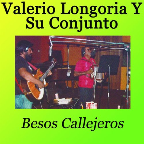 .com: Besos Callejeros: Valerio Longoria Y Su Conjunto: MP3 Downloads