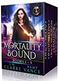Mortality Bound - The Complete Boxed Set (Books 1-5): An Urban Fantasy Epic Adventure