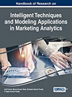 Handbook of Research on Intelligent Techniques and Modeling Applications in Marketing Analytics Front Cover