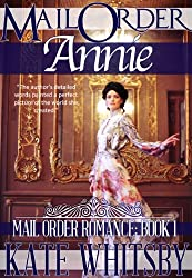 Mail Order Annie - A Clean Historical Mail Order Bride Romance Novel (Benjamin & Annie) (Mail Order Romance Book 1)