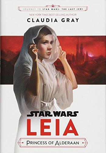 Journey to Star Wars: The Last Jedi Leia, Princess of Alderaan (Star Wars: Journey to Star Wars: The Last Jedi)
