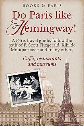 Do Paris Like Hemingway!