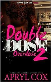 Double Dose 2: Overdose